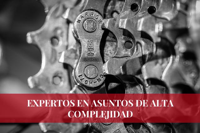 EXPERTOS EN ASUNTOS DE ALTA COMPLEJIDAD